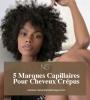 5 Marques Capillaires Pour Cheveux Crépus.