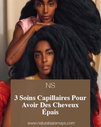 3 soins capillaires pour avoir des cheveux crépus et afro épais.