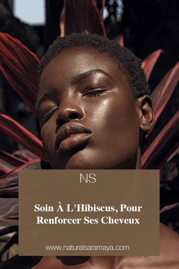 Soin à l'Hibiscus pour renforcer ses cheveux crépus/afro .