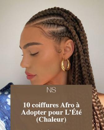 10 coiffures Afro à Adopter Durant L'Été (Chaleur).
