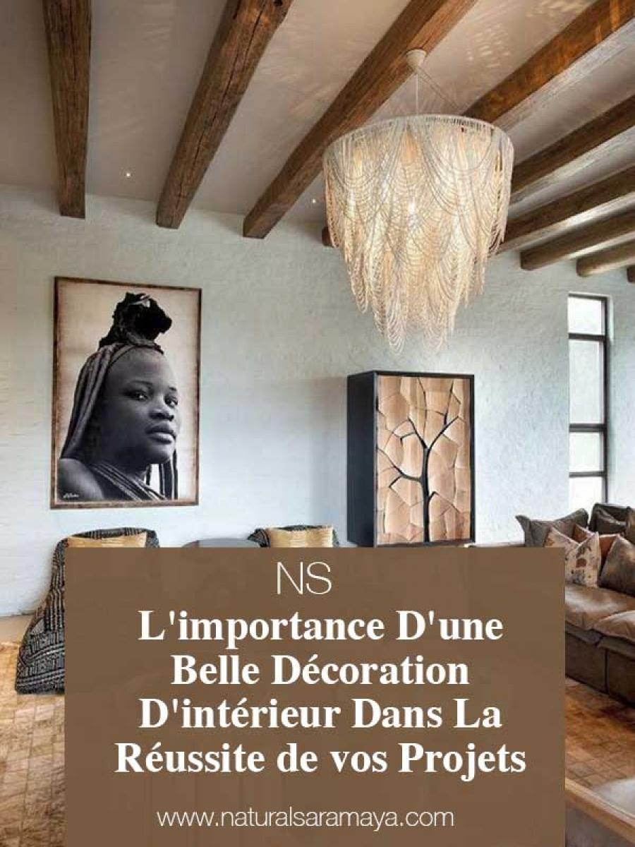 L'importance d'une belle décoration d'intérieur dans la réussite de vos projets.