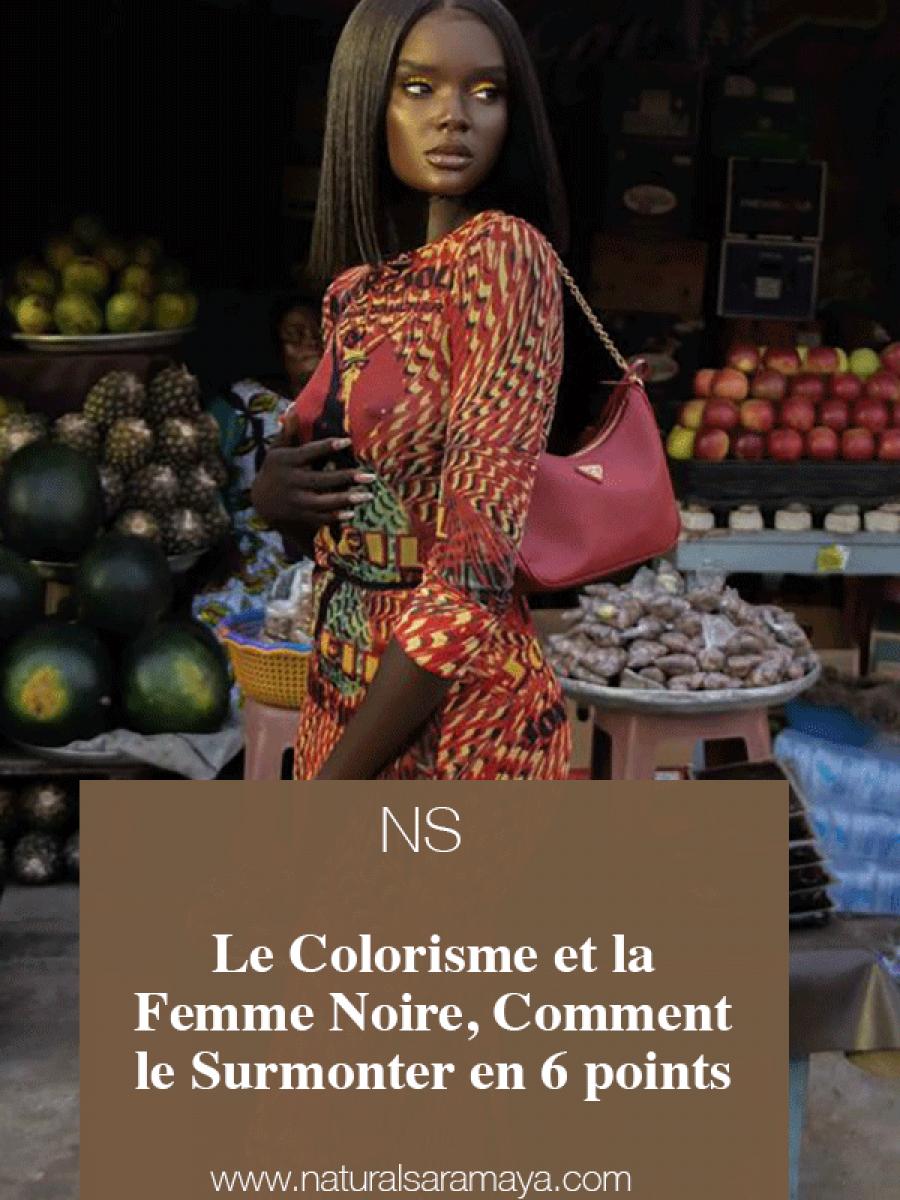 Le Colorisme et la Femme Noire, Comment le Surmonter en 6 points